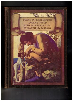 Poems of Childhood by Eugene Field with Illustrations by Maxfield Parrish. Eugene Field