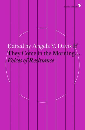 If They Come in the Morning... Voices of Resistance. Angela Y. Davis