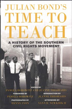 Time to Teach: A History of the Southern Civil Rights Movement. Julian Bond, Pamela Horowitz,...
