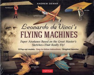 Leonardo da Vinci's Flying Machines: Paper Airplanes Based on the Great Master's Sketches - That...