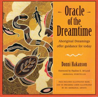 Oracle of the Dreamtime: Aboriginal Dreamings Offer Guidance for Today. Donni Hakanson, Pauline...