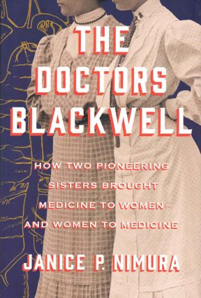 The Doctors Blackwell: How Two Pioneering Sisters Brought Medicine to Women — and Women to...