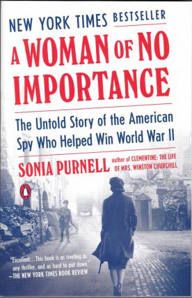 A Woman of No Importance. Sonia Purnell