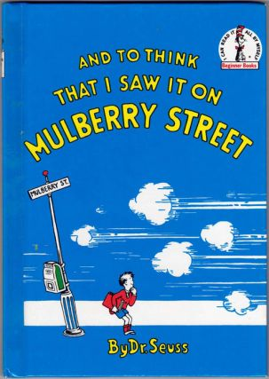And to Think That I Saw It on Mulberry Street. Dr. Seuss, Theodor Geisel