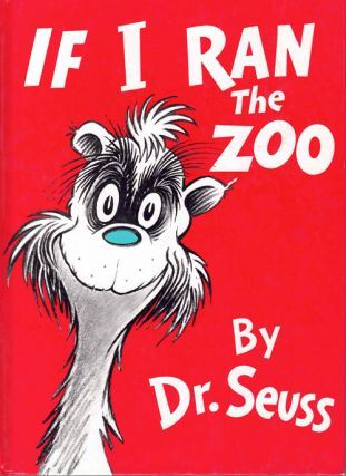If I Ran the Zoo. Dr. Seuss, Theodor Geisel