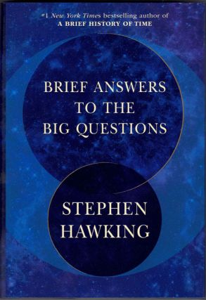 Brief Answers to the Big Questions. Stephen Hawking