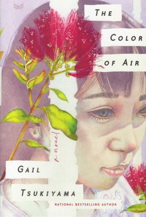 The Color of Air: A Novel. Gail Tsukiyama