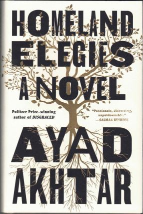 Homeland Elegies: A Novel. Ayad Akhtar