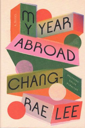 My Year Abroad. Chang-Rae Lee