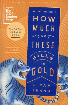 How Much of These Hills is Gold. C. Pam Zhang
