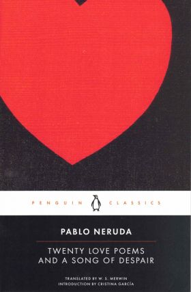 Twenty Love Poems and a Song of Despair. Pablo Neruda, W. S. Merwin, Cristina García,...