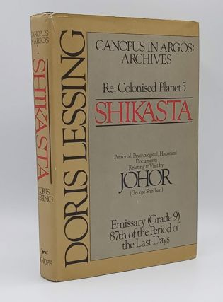 Shikasta: Re, Colonized Planet 5 : Personal, Psychological, Historical Documents Relating to Visit by Johor (GEORGE SHERBAN EMISSARY)
