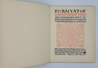Rubaiyat of Omar Khayyam the Astronomer Poet of Persia Rendered Into English Verse by Edward Fitzgerald. Decorated by W. B. MacDougall