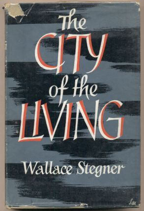 The City of the Living. Wallace Stegner