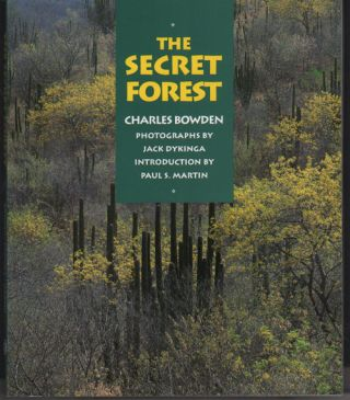 The Secret Forest. Charles Bowden, Jack Dykinga